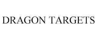 DRAGON TARGETS trademark