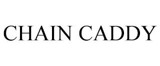 CHAIN CADDY trademark