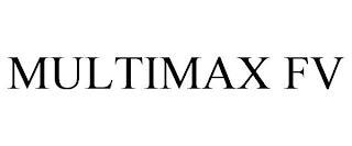 MULTIMAX FV trademark