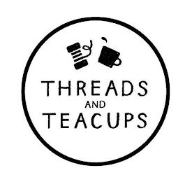 THREADS AND TEACUPS trademark