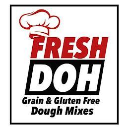 FRESH DOH GRAIN & GLUTEN FREE DOUGH MIXES trademark