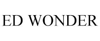 ED WONDER trademark