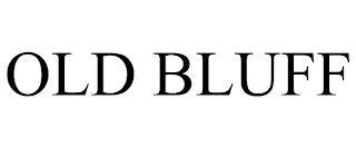 OLD BLUFF trademark