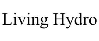 LIVING HYDRO trademark