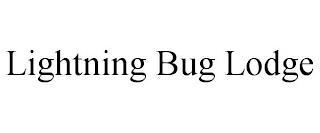LIGHTNING BUG LODGE trademark