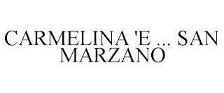 CARMELINA 'E ... SAN MARZANO trademark