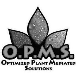 O.P.M.S. OPTIMIZED PLANT MEDIATED SOLUTIONS trademark