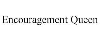 ENCOURAGEMENT QUEEN trademark