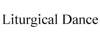LITURGICAL DANCE trademark