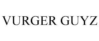 VURGER GUYZ trademark