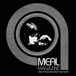 MEAL MAGAZINE WHERE FOOD AND CULTURE HAVE LUNCH trademark