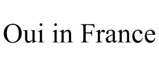 OUI IN FRANCE trademark