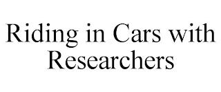 RIDING IN CARS WITH RESEARCHERS trademark