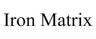 IRON MATRIX trademark