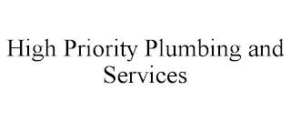HIGH PRIORITY PLUMBING AND SERVICES trademark