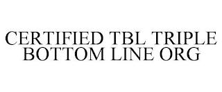 CERTIFIED TBL TRIPLE BOTTOM LINE ORG trademark