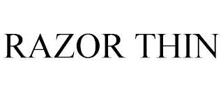 RAZOR THIN trademark