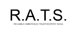 R.A.T.S. RELIABLE AMBITIOUS TRUSTWORTHY SOUL trademark