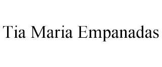 TIA MARIA EMPANADAS trademark
