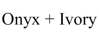 ONYX + IVORY trademark