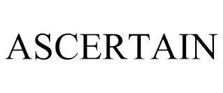 ASCERTAIN trademark