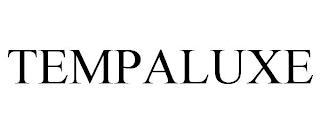 TEMPALUXE trademark