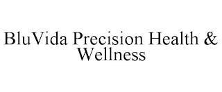 BLUVIDA PRECISION HEALTH & WELLNESS trademark