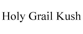 HOLY GRAIL KUSH trademark