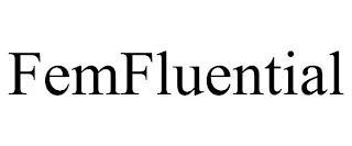 FEMFLUENTIAL trademark