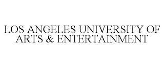 LOS ANGELES UNIVERSITY OF ARTS & ENTERTAINMENT trademark