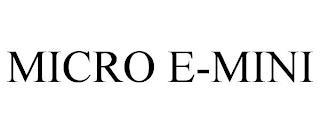 MICRO E-MINI trademark