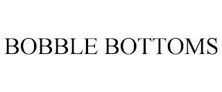 BOBBLE BOTTOMS trademark