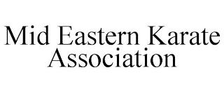 MID EASTERN KARATE ASSOCIATION trademark