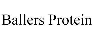 BALLERS PROTEIN trademark