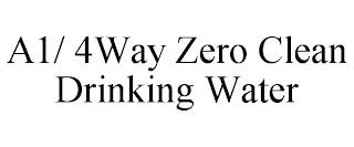 A1/ 4WAY ZERO CLEAN DRINKING WATER trademark