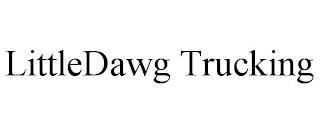 LITTLEDAWG TRUCKING trademark