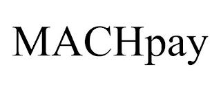 MACHPAY trademark