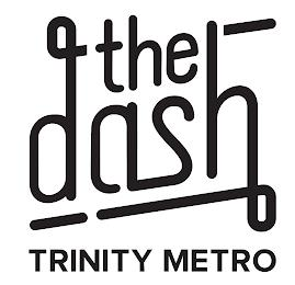 THE DASH TRINITY METRO trademark