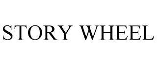 STORY WHEEL trademark