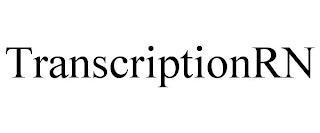 TRANSCRIPTIONRN trademark
