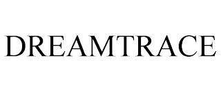 DREAMTRACE trademark