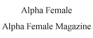 ALPHA FEMALE ALPHA FEMALE MAGAZINE trademark