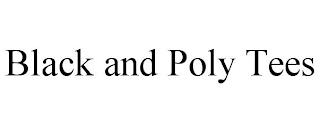 BLACK AND POLY TEES trademark