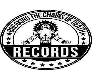 BREAKING THE CHAINS OF DEATH RECORDS trademark