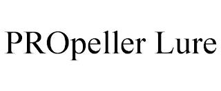 PROPELLER LURE trademark