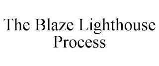 THE BLAZE LIGHTHOUSE PROCESS trademark