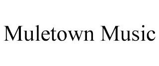 MULETOWN MUSIC trademark