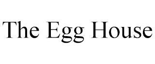THE EGG HOUSE trademark