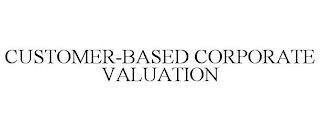 CUSTOMER-BASED CORPORATE VALUATION trademark