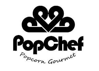 POPCHEF POPCORN GOURMET trademark